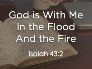 God is With M in the Flood and the fire