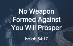 No Weapon Formed Against You