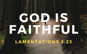 Person walking down a path with he words God is Faithful, Lamentations 3:23 overlaid.