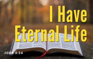 the Bible with the words I Have Eternal Life in Yellow