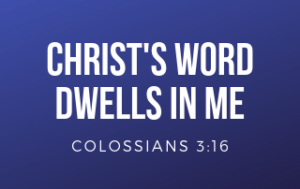 Christ's Word Dwells in Me with a blue background.