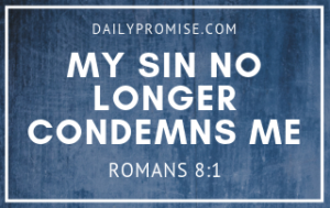 """Hazy blue background with the words """"My Sin No Longer Condemns Me"""" Romans 8:1 in white letters"""