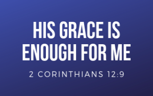 His Grace is Enough for Me with a blue background.