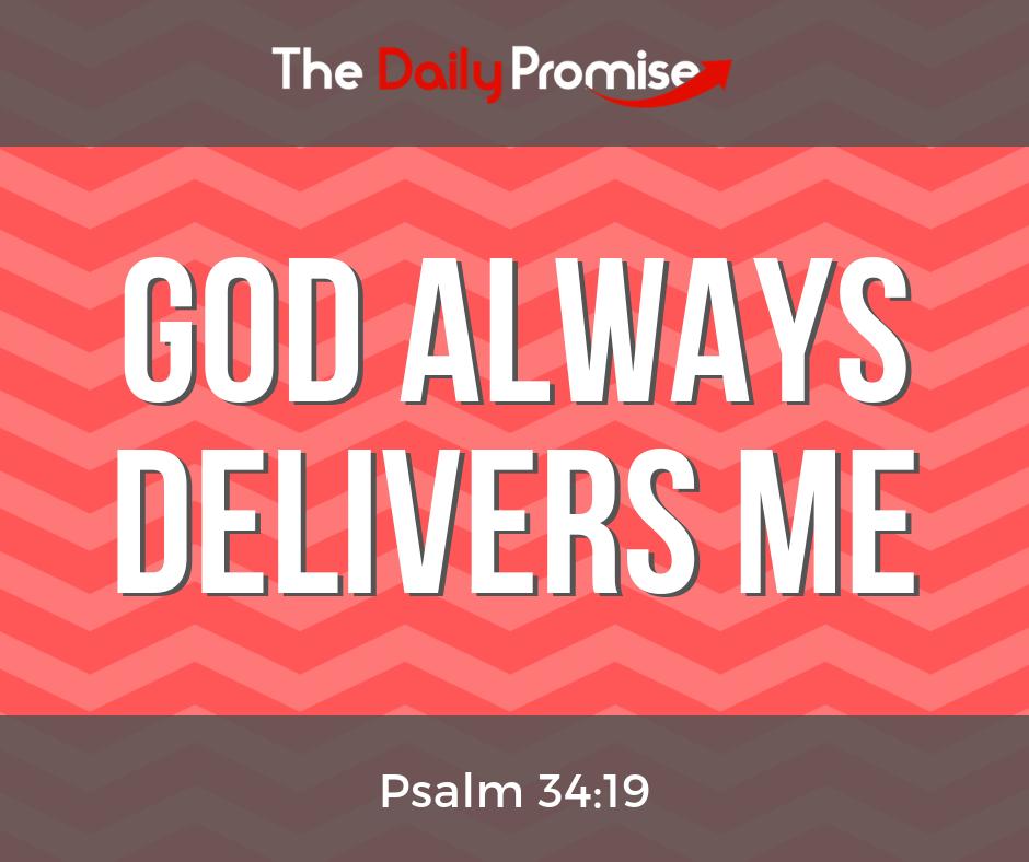 God Always Delivers Me - Psalm 34:19