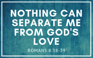 A heading that says Nothing Can Separate Me From God's Love