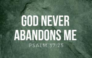 God Will Never Abandon Me