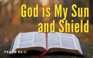 God is my Sun and Shield