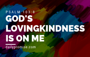 God's Lovingkindness is on Me