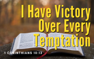 I Have Victory Over Every Temptation
