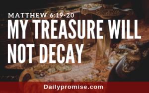 My Treasure Will Not Decay