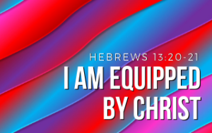 I Am Equipped by Christ