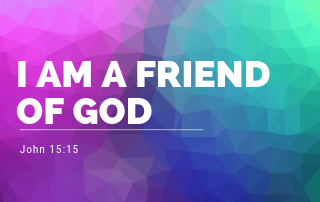 I Am a Friend of God - John 15:15