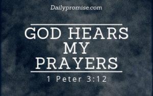 God Hears My Prayers - 1 Peter 3:12
