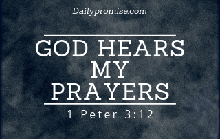 God Hears My Prayers - 1 Peter 3:12