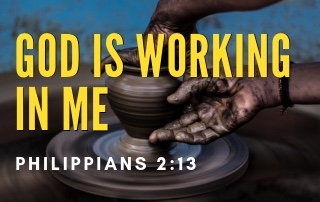 """God is Working in Me - Philippians 2""""13"""