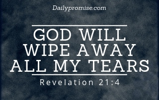 God Will Wipe Away All My Tears - Revelation 21:4
