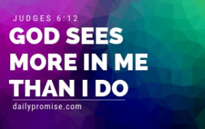God Sees More in Me Than I Do