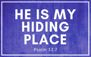 He is My Hiding Place - Psalm 33:7