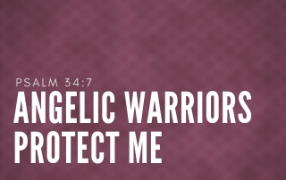 Angelic Warriors Protect Me - Psalm 54:7