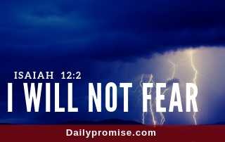 I Will Not Fear - Isaiah 12:2. with a thunderstorm in the background
