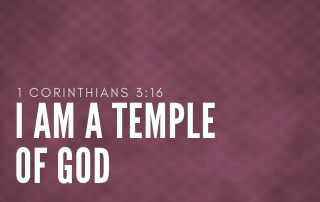 I Am a Temple of God - 1 Corinthians 3:16