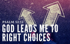 God Leads Me to Right Choices