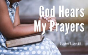 """Small girl praying with the words """"God Answers My Prayers"""". 1 John 5:14-15"""