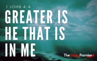Greater is He that is in Me - 1 John 4:4