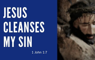 Jesus Cleanses My Sin - 1 John 1:7