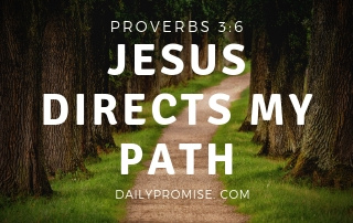 Jesus Directs My Path - Proverbs 3:6