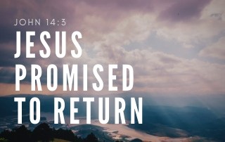 Jesus Promised to Return John 14:3