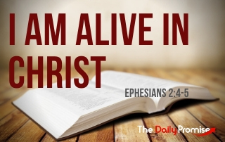 I Am Alive in Christ - Ephesians 2:4-5