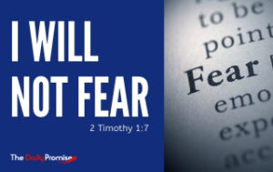 I Will Not Fear - 2 Timothy 1:7