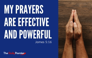 My Prayers Are Effective and Powerful - Jame 5:16