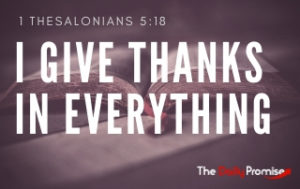 I Give Thanks In Everything - 1 Thessalonians 5:18