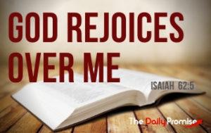 God Rejoices Over Me - Isaiah 62:5