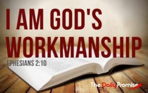 I Am God's Workmanship - Ephesians 2:10