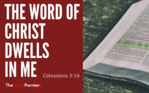 The Word of Christ Dwells in Me - Colossians 3:16
