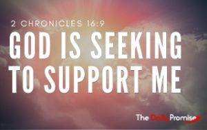 God is Seeking to Support Me - 2 Chronicles 16:9