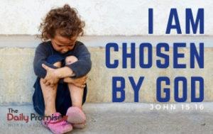 I Am Chosen by God - John 15:16