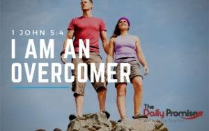 I Am an Overcomer - 1 John 5:4