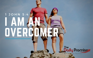 I Am an Overcomer - 1 John 5:4