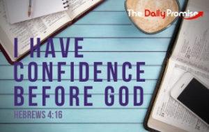 I Have Confidence Before God - Hebrews 4:16