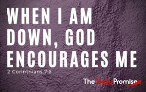 When I Am Down, God Encourages Me - 2 Corinthians 7:6