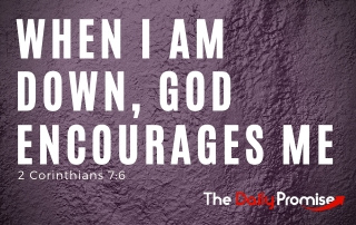 When I Am Down, God Encourages Me - 2 Corinthians 7:6