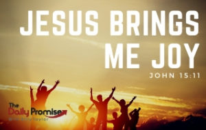 Jesus Brings Me Joy - John 15:11