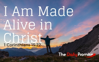 I Am Made Alive in Christ - 1 Corinthians 15:22