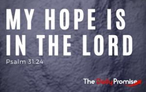 My Hope is the Lord - Psalm 33:24