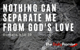 Nothing Can Separate Me From God's Love - Romans 8:38-39