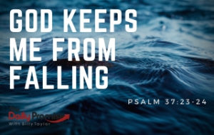 God Keeps Me From Falling - Psalm 37:23-24